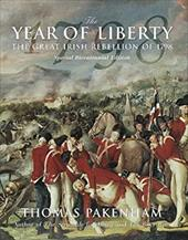 The Year of Liberty: The Great Irish Rebellion of 1798