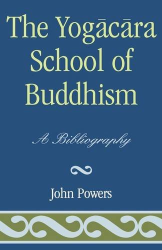The Yogacara School of Buddhism: A Bibliography 9780810825024