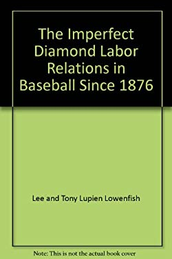 The imperfect diamond: The story of baseball's reserve system and the men who fought to change it