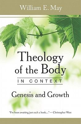 Theology of the Body in Context: Genesis and Growth 9780819874313
