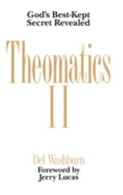 Theomatics II: God's Best-Kept Secret Revealed 9780812840230