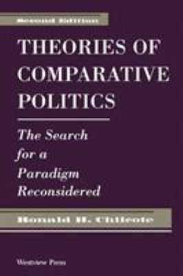 Theories of Comparative Politics: The Search for a Paradigm Reconsidered, Second Edition 9780813310176