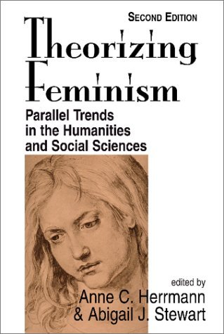 Theorizing Feminism: Parallel Trends in the Humanities and Social Sciences, Second Edition 9780813367880
