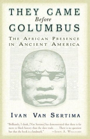 They Came Before Columbus: The African Presence in Ancient America 9780812968170