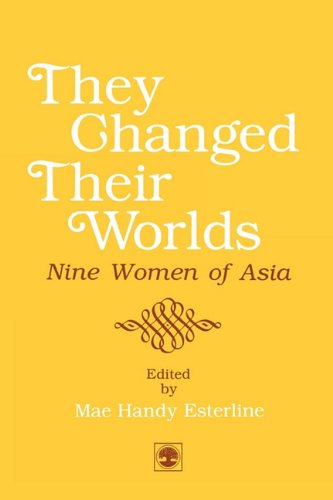 They Changed Their Worlds: Nine Women of Asia