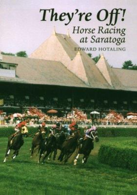 They're Off: Horse Racing at Saratoga 9780815604396