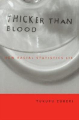 Thicker Than Blood: How Racial Statistics Lie 9780816639083