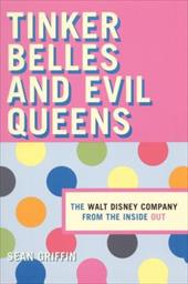 Thinker Belles and Evil Queens: The Walt Disney Company from the Inside Out 3442156