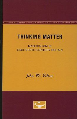 Thinking Matter: Materialism in Eighteenth-Century Britain 9780816660582