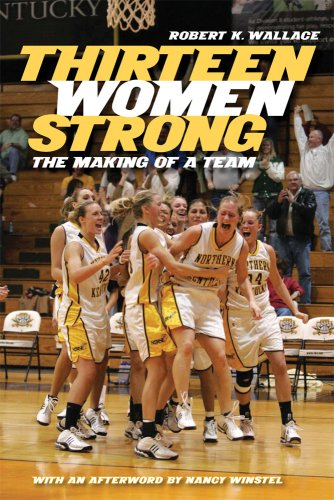 Thirteen Women Strong: The Making of a Team 9780813125152