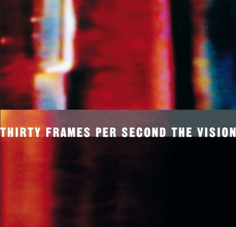 Thirty Frames Per Second: The Visionary Art of the Music Video 9780810943575
