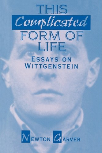 This Complicated Form of Life: Essays on Wittgenstein 9780812692532