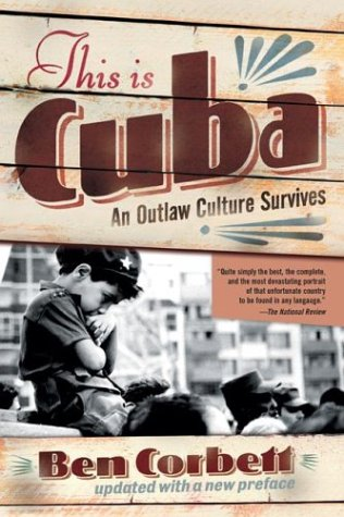 This Is Cuba: An Outlaw Culture Survives 9780813342245
