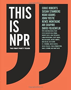 This Is NPR: The First Forty Years [With CD (Audio)] 9780811872539