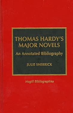 Thomas Hardy's Major Novels: An Annotated Bibliography 9780810833821