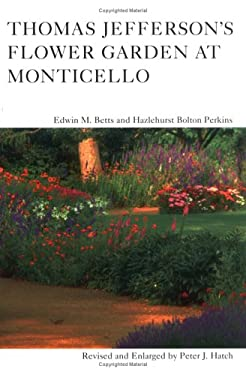 Thomas Jefferson's Flower Garden at Monticello, 3rd Ed 9780813910871