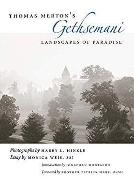 Thomas Merton's Gethsemani: Landscapes of Paradise 9780813123486