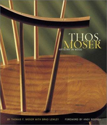 Thos. Moser: Artistry in Wood 9780811836111