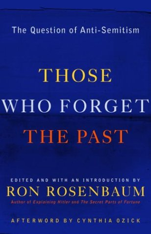 Those Who Forget the Past: The Question of Anti-Semitism 9780812972030