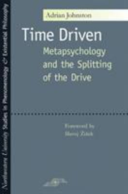 Time Driven: Metapsychology and the Splitting of the Drive 9780810122055