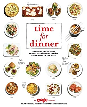 Time for Dinner: Strategies, Inspiration, and Recipes for Family Meals Every Night of the Week 9780811877428