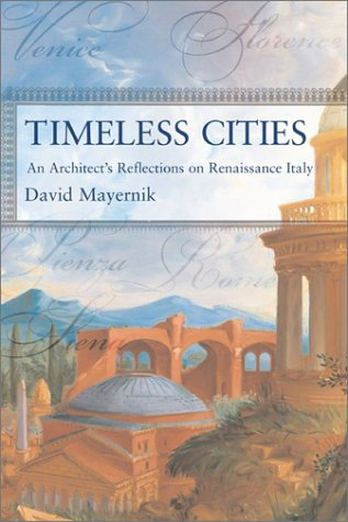 Timeless Cities: An Architect's Reflections on Renaissance Italy 9780813365923