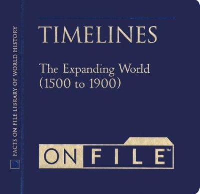 Timelines on File& #153; , Volume 2: The Expanding World (1500-1900) 9780816043057