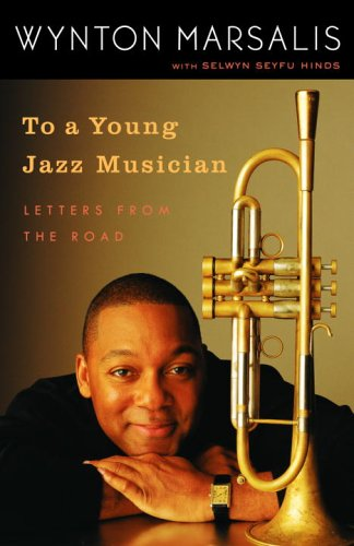 To a Young Jazz Musician: Letters from the Road 9780812974201