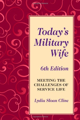 Today's Military Wife: Meeting the Challenges of Service Life 9780811735162