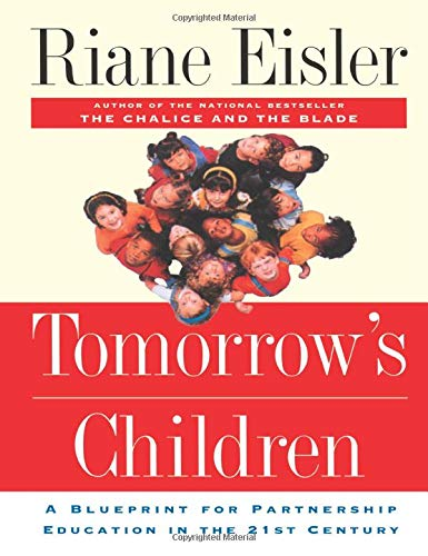 Tomorrow's Children: A Blueprint for Partnership Education in the 21st Century 9780813365695