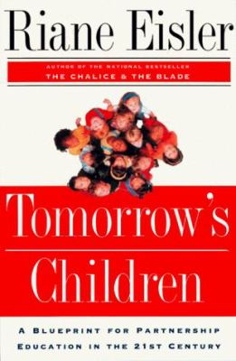 Tomorrow's Children: A Blueprint for Partnership Education for the 21st Century 9780813390406