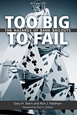 Too Big to Fail: The Hazards of Bank Bailouts 9780815703044