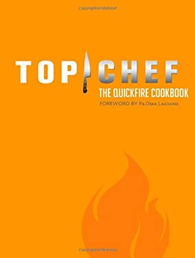 Top Chef: The Quickfire Cookbook 9780811870825