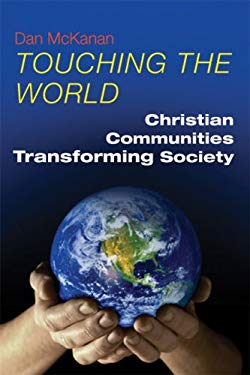 Touching the World: Christian Communities Transforming Society 9780814631751