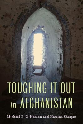 Toughing It Out in Afghanistan 9780815704096