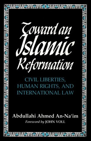 Toward an Islamic Reformation: Civil Liberties, Human Rights, and International Law 9780815627067