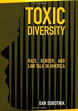 Toxic Diversity: Race, Gender, and Law Talk in America 9780814740002