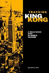 Tracking King Kong: A Hollywood Icon in World Culture 3434407