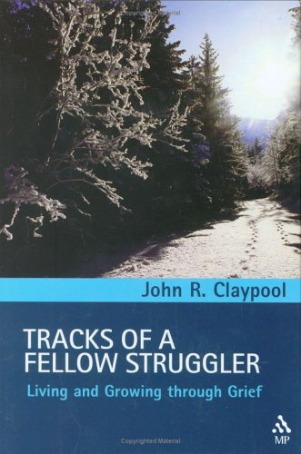 Tracks of a Fellow Struggler: Living and Growing Toward Grief 9780819221391