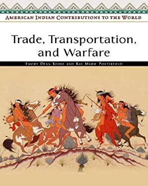 Trade, Transportation, and Warfare 9780816053957