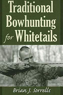 Traditional Bowhunting for Whitetails 9780811733083