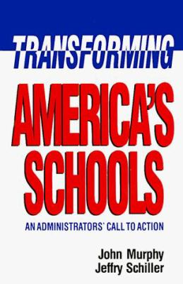 Transforming America's Schools: An Administrators' Call to Action 9780812692556