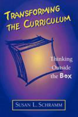 Transforming the Curriculum: Thinking Outside the Box 9780810841772