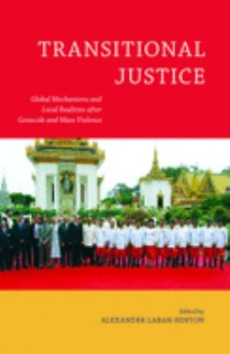 Transitional Justice: Global Mechanisms and Local Realities After Genocide and Mass Violence 9780813550688