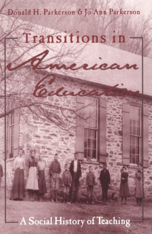 Transitions in American Education: A Social History of Teaching 9780815338253