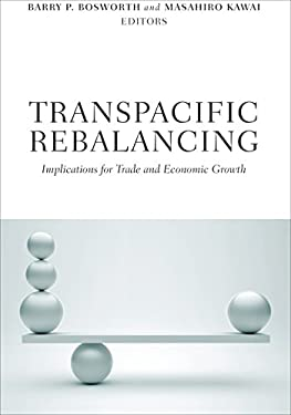 Transpacific Rebalancing: Implications for Trade and Economic Growth 9780815722601