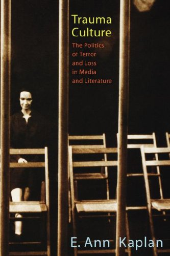 Trauma Culture: The Politics of Terror and Loss in Media and Literature 9780813535913