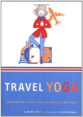 Travel Yoga: Stretches for Planes, Trains, Automobiles, and More! 9780811845038