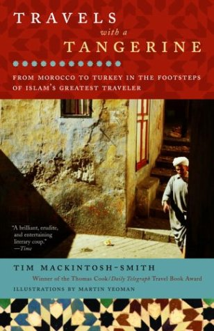 Travels with a Tangerine: From Morocco to Turkey in the Footsteps of Islam's Greatest Traveler 9780812971644
