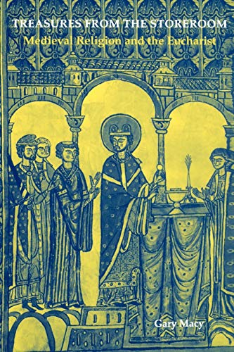 Treasures from the Storeroom: Medieval Religion and the Eucharist 9780814660539